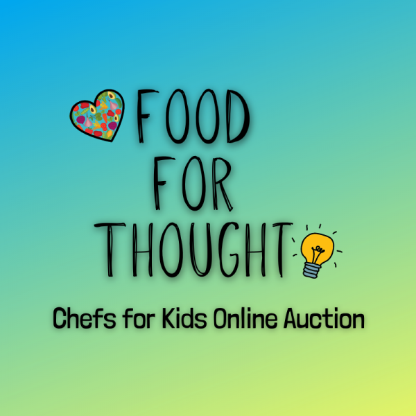 Food for Thought: Chefs for Kids Online Fundraiser