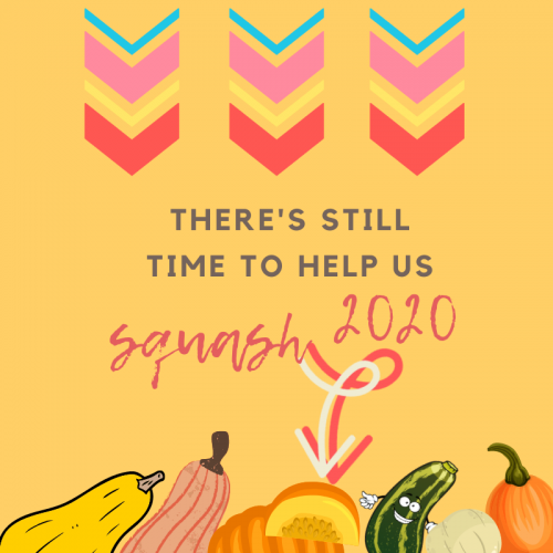 There's still time to help us Squash 2020